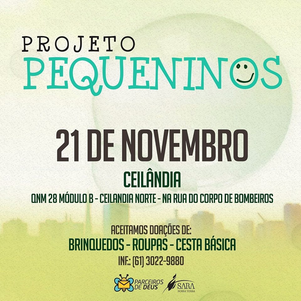 Projeto Pequeninos chega na Ceilândia- DF neste final de semana